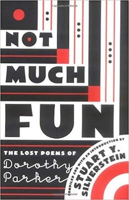 Not Much Fun - The Lost Poems of Dorothy Parker