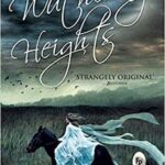 Quotes from Wuthering Heights by Emily Brontë