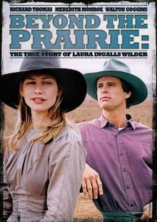 Beyond the Prairie - the true story of Laura Ingalls Wilder