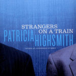 Strangers on a Train by Patricia Highsmith (1950)