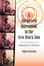 A Surprised Queenhood in the New Black Sun - Gwendolyn Brooks - Angela Jackson