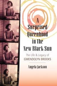 A Surprised Sisterhood in the New Black Sun - Gwendolyn Brooks - Angela Jackson