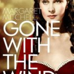 Quotes from Gone With the Wind and More by Margaret Mitchell