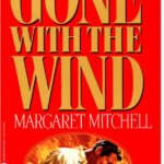 4 Prequels and Sequels to Gone with the Wind by Margaret Mitchell