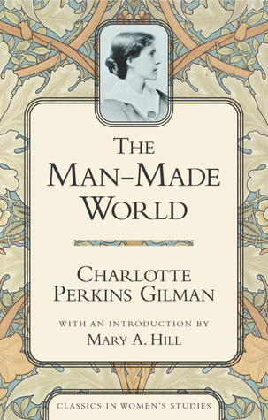 The Man-Made World (1911) by Charlotte Perkins Gilman