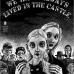 We Have Always Lived in the Castle by Shirley Jackson (1962)