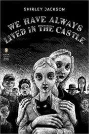 We have alwasys lived in the castle by Shirley Jackson