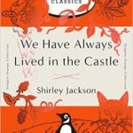 An Analysis of We Have Always Lived in the Castle by Shirley Jackson