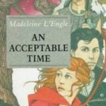 An Acceptable Time by Madeleine L'Engle (1989)