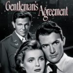 How Gentleman's Agreement (1947 film) Smashed Hollywood Taboos