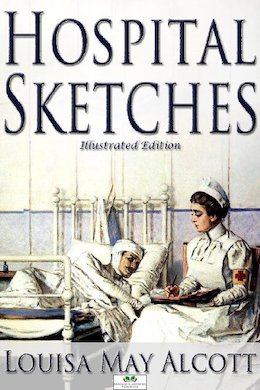 Hospital Sketchs by Louisa May Alcott
