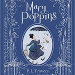 The Literary Magic of the Mary Poppins Books by P.L.Travers
