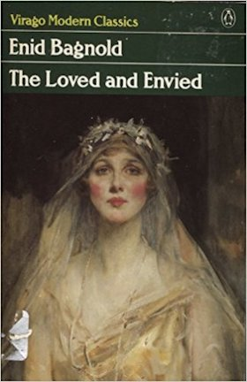 The Loved and the Envied by Enid Bagnold