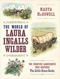 The World of Laura Ingalls Wilder by Marta McDowell