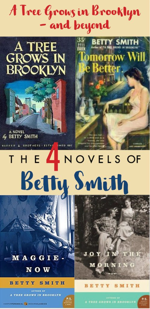 4 Novels by Betty Smith: A Tree Grows in Brooklyn, Maggie-Now, Tomorrow Will Be Better, Joy in the Morning