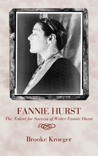 Fannie Hurst -The Talent for Sucess of Writer Fannie Hurst
