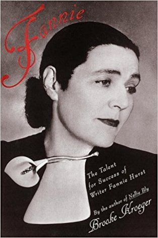 Fannie - The Talent for Success of Writer Fannie Hurst by Brooke Kroeger
