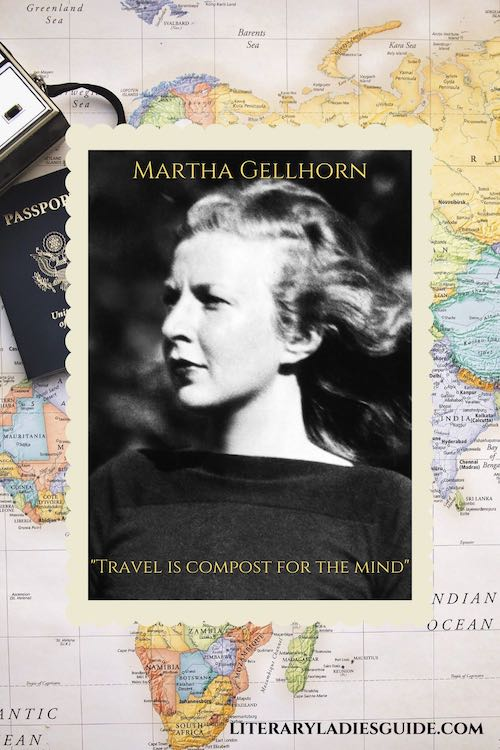 Martha Gellhorn quote - travel is compost for the mind
