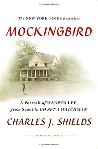 Mockingbird - A Portrait of Harper Lee by Charles J. Shields