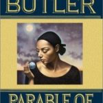 Parable of the Sower & Parable of the Talents by Octavia Butler