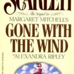 Scarlett by Alexandra Ripley: The Authorized Sequel to Gone With the Wind
