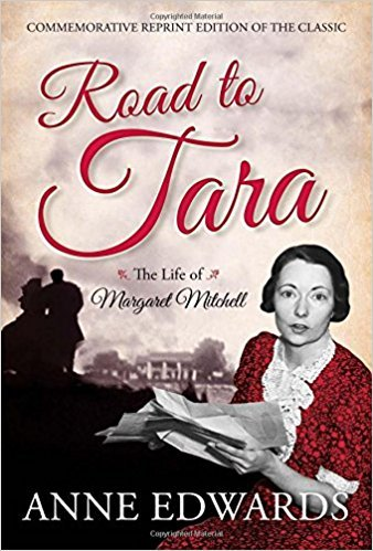 The Road to Tara - The Life of Margaret Mitchell