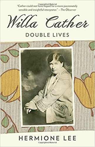 Willa Cather - Double Lives - a biography by Hermione Lee