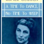 A Time to Dance, No Time to Weep by Rumer Godden (1987)