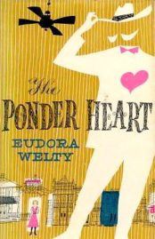 The Ponder Heart by Eudora Welty 1954 novella