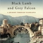 Black Lamb and Grey Falcon by Rebecca West (1941)