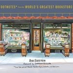 Footnotes From the World's Greatest Bookstores: 3 Women Writers' Adventures