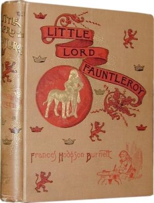 Little Lord Fauntleroy by Frances Hodgson Burnett 1886