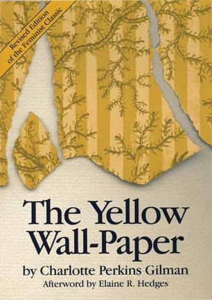 the yellow wallpaper by charlotte perkins gilman an analysis