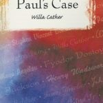 """Paul's Case: A Study in Temperament"" by Willa Cather – full text"