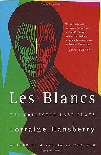 Les Blancs by Lorraine Hansberry
