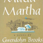 Poetic Quotes from Maud Martha by Gwendolyn Brooks