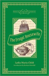 The Frugal Housewife by Lydia Maria Child