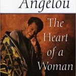 The Heart of a Woman by Maya Angelou (1981)