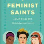 The Little Book of Feminist Saints by Julia Pierpont & Manjit Thapp