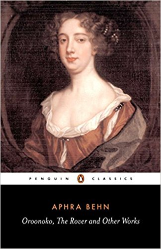 Oroonoko and other works by Aphra Behn