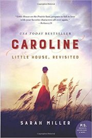 Caroline - Little House revisited by Sarah Miller