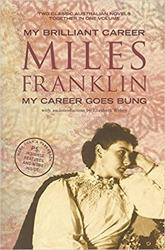 My brilliant career & My career goes bung by Miles Franklin