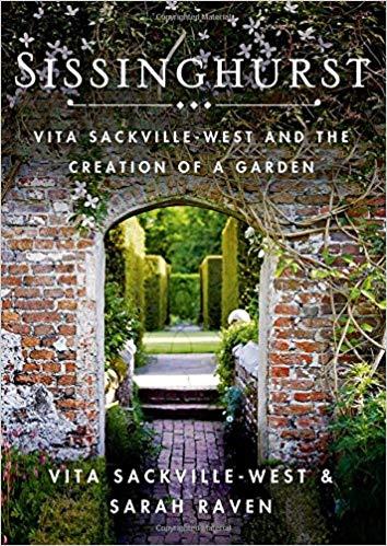 Sissinghurst by Vita Sackville-West and Sarah Raven