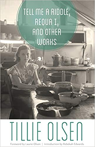 Tell Me a Riddle, Requia I, and other works by Tillie Olsen
