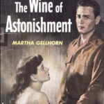 The Wine of Astonishment by Martha Gellhorn (1948)