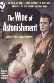 The Wine of Astonishment by Martha Gellhorn