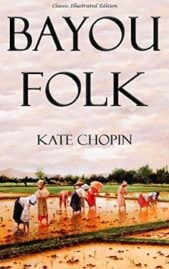 Bayou Folk by Kate Chopin