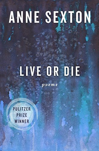 Live or Die by Anne Sexton