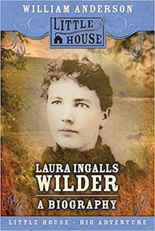 Laura Ingalls Wilder - a Biography by William Anderson