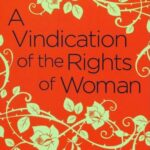 Mary Wollstonecraft's A Vindication of the Rights of Woman: An Appreciation